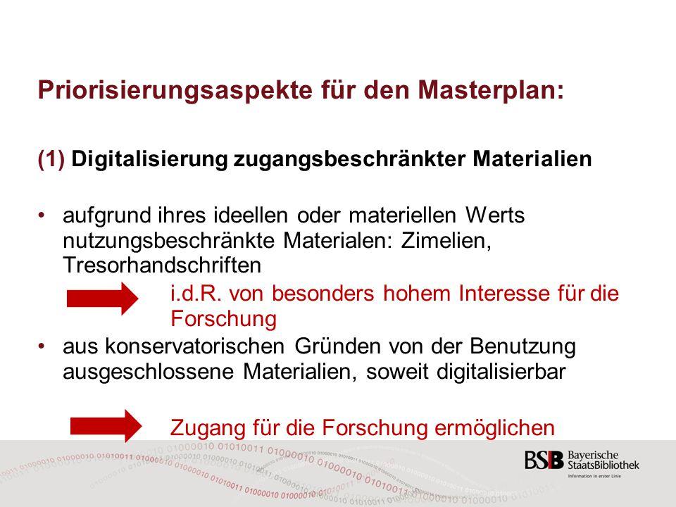 Priorisierungsaspekte für den Masterplan: (1)Digitalisierung zugangsbeschränkter Materialien aufgrund ihres ideellen oder materiellen Werts nutzungsbe