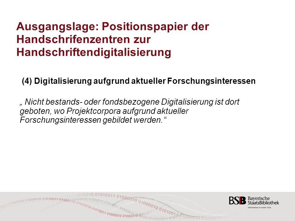 """Ausgangslage: Positionspapier der Handschrifenzentren zur Handschriftendigitalisierung (4) Digitalisierung aufgrund aktueller Forschungsinteressen """" N"""