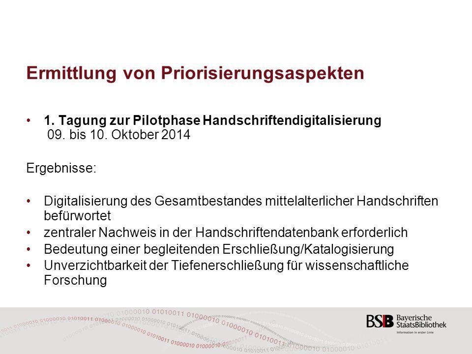Ermittlung von Priorisierungsaspekten 1. Tagung zur Pilotphase Handschriftendigitalisierung 09. bis 10. Oktober 2014 Ergebnisse: Digitalisierung des G
