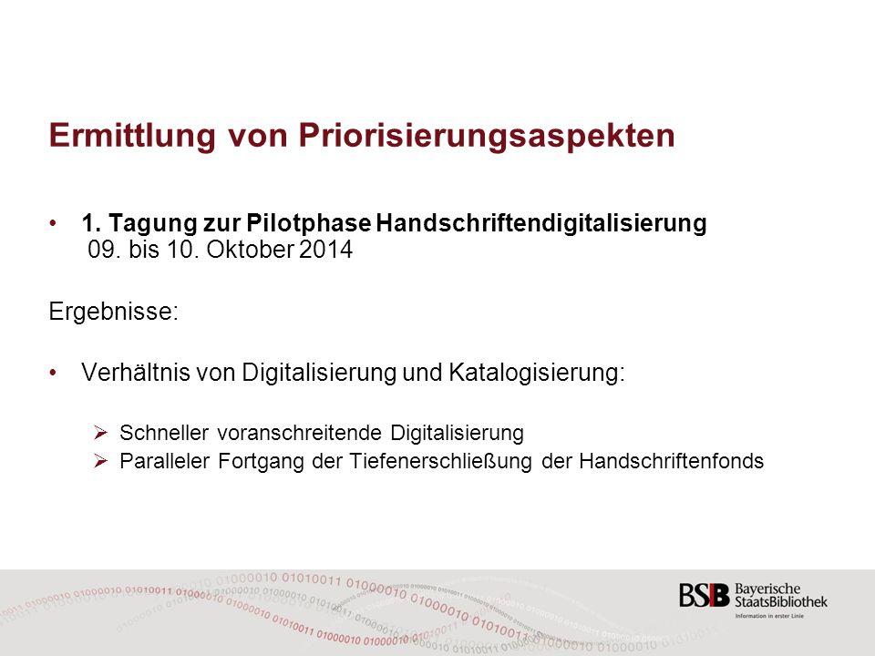 Ermittlung von Priorisierungsaspekten 1. Tagung zur Pilotphase Handschriftendigitalisierung 09. bis 10. Oktober 2014 Ergebnisse: Verhältnis von Digita
