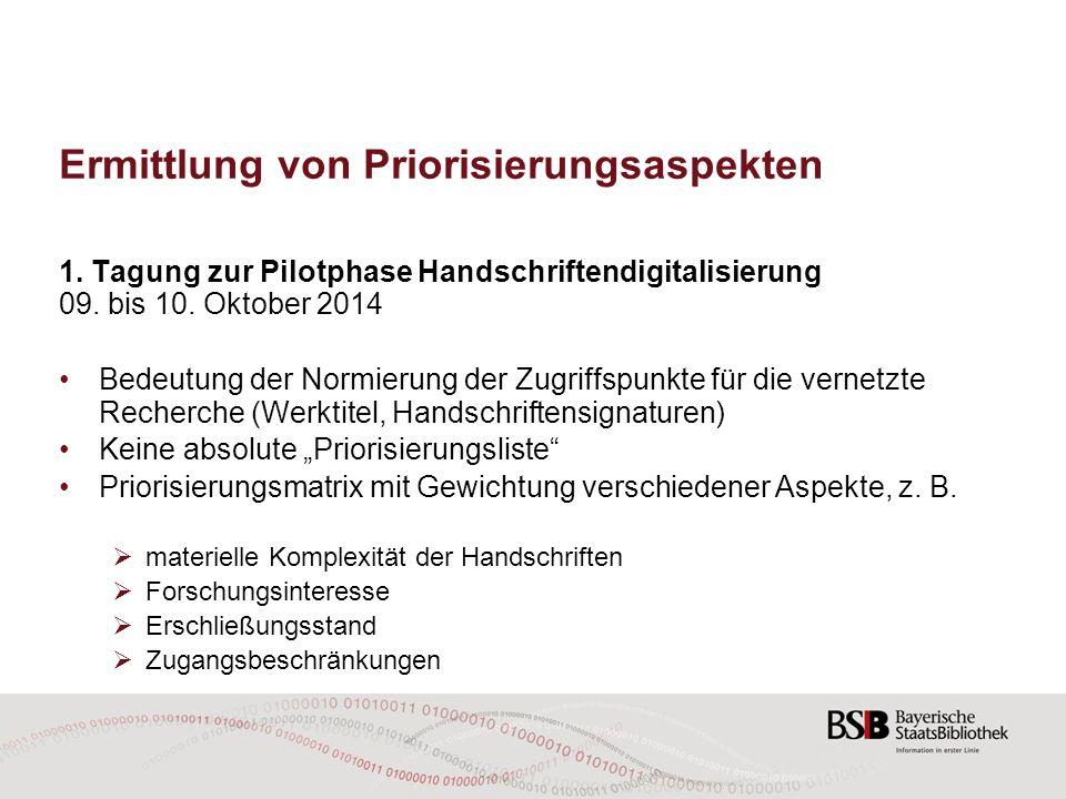 Ermittlung von Priorisierungsaspekten 1. Tagung zur Pilotphase Handschriftendigitalisierung 09. bis 10. Oktober 2014 Bedeutung der Normierung der Zugr