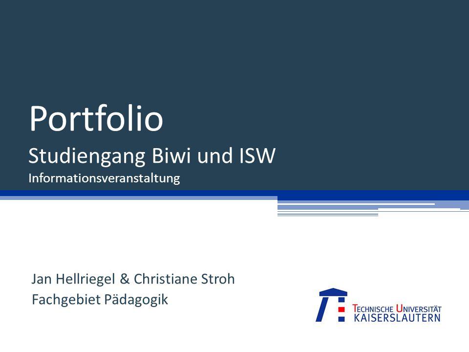 Portfolio Studiengang Biwi und ISW Informationsveranstaltung Jan Hellriegel & Christiane Stroh Fachgebiet Pädagogik