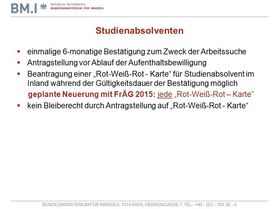BUNDESMINISTERIUM FÜR INNERES, 1014 WIEN, HERRENGASSE 7, TEL.: +43 - (0)1 - 531 26 - 0 Studienabsolventen  einmalige 6-monatige Bestätigung zum Zweck