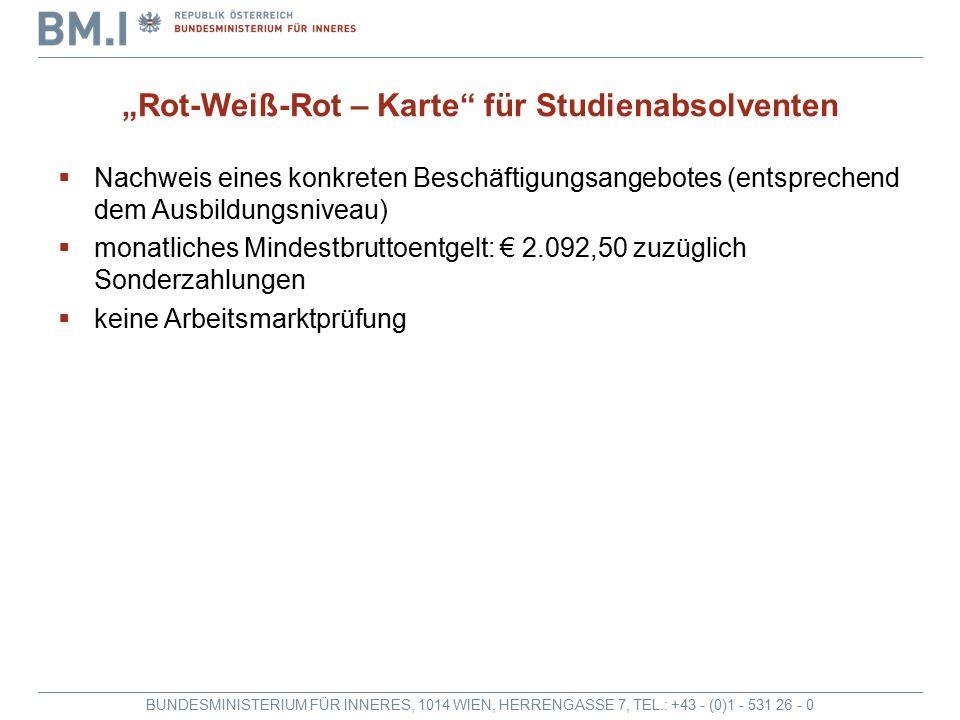"""BUNDESMINISTERIUM FÜR INNERES, 1014 WIEN, HERRENGASSE 7, TEL.: +43 - (0)1 - 531 26 - 0 """"Rot-Weiß-Rot – Karte"""" für Studienabsolventen  Nachweis eines"""