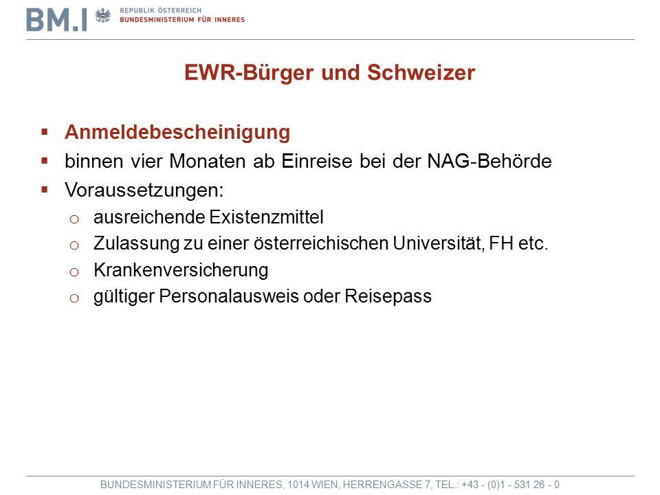 BUNDESMINISTERIUM FÜR INNERES, 1014 WIEN, HERRENGASSE 7, TEL.: +43 - (0)1 - 531 26 - 0 EWR-Bürger und Schweizer  Anmeldebescheinigung  binnen vier M
