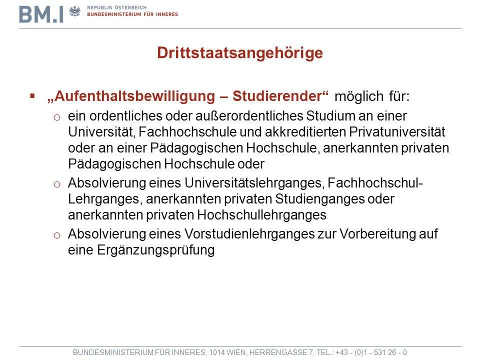 """BUNDESMINISTERIUM FÜR INNERES, 1014 WIEN, HERRENGASSE 7, TEL.: +43 - (0)1 - 531 26 - 0 Drittstaatsangehörige  """"Aufenthaltsbewilligung – Studierender"""""""