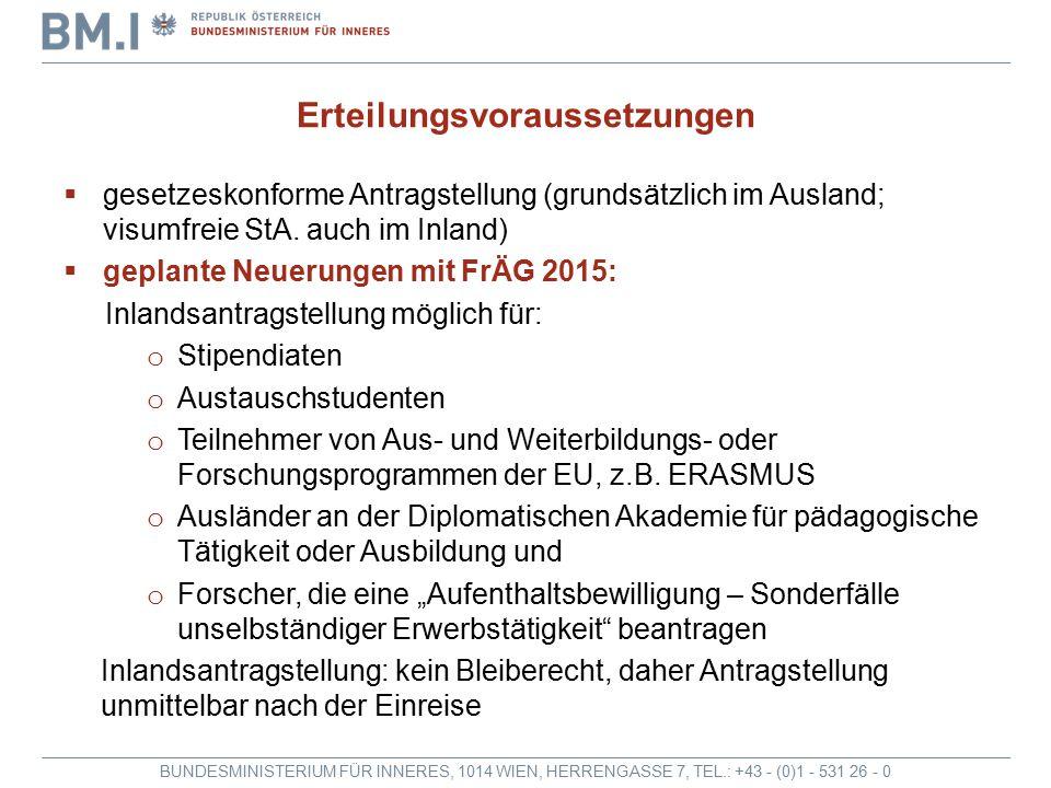BUNDESMINISTERIUM FÜR INNERES, 1014 WIEN, HERRENGASSE 7, TEL.: +43 - (0)1 - 531 26 - 0 Erteilungsvoraussetzungen  gesetzeskonforme Antragstellung (gr