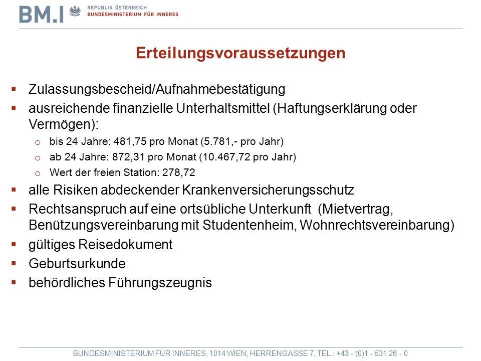 BUNDESMINISTERIUM FÜR INNERES, 1014 WIEN, HERRENGASSE 7, TEL.: +43 - (0)1 - 531 26 - 0 Erteilungsvoraussetzungen  Zulassungsbescheid/Aufnahmebestätig