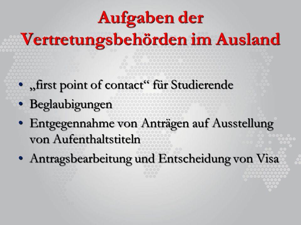 """Aufgaben der Vertretungsbehörden im Ausland """"first point of contact"""" für Studierende""""first point of contact"""" für Studierende BeglaubigungenBeglaubigun"""