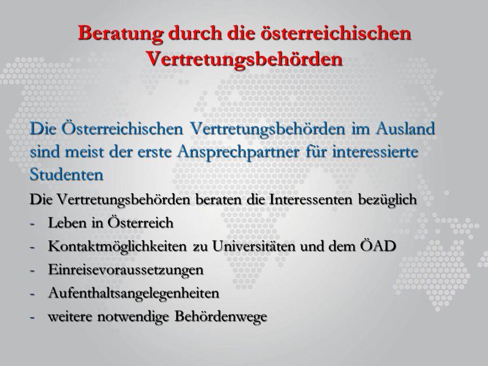 Beratung durch die österreichischen Vertretungsbehörden Die Österreichischen Vertretungsbehörden im Ausland sind meist der erste Ansprechpartner für i
