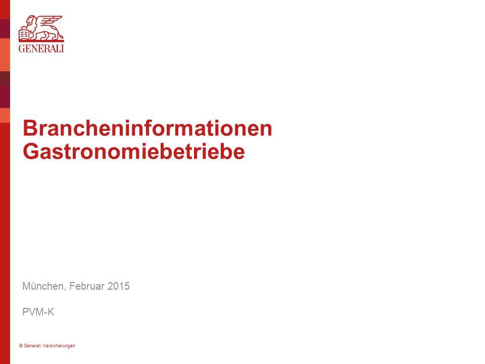 © Generali Versicherungen Brancheninformationen Gastronomiebetriebe München, Februar 2015 PVM-K