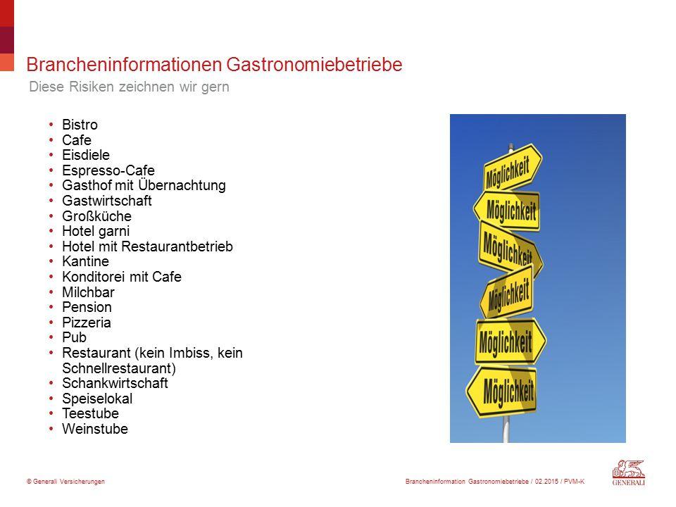 © Generali Versicherungen Brancheninformationen Gastronomiebetriebe Bistro Cafe Eisdiele Espresso-Cafe Gasthof mit Übernachtung Gastwirtschaft Großküc