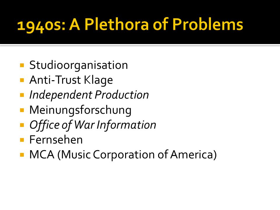  Studioorganisation  Anti-Trust Klage  Independent Production  Meinungsforschung  Office of War Information  Fernsehen  MCA (Music Corporation of America)