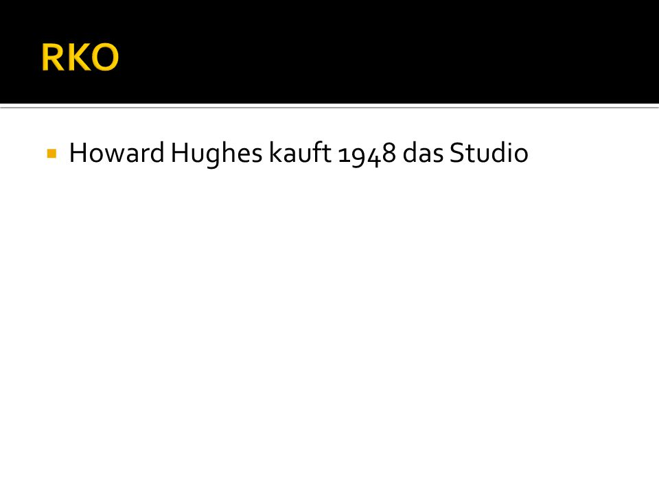  Howard Hughes kauft 1948 das Studio