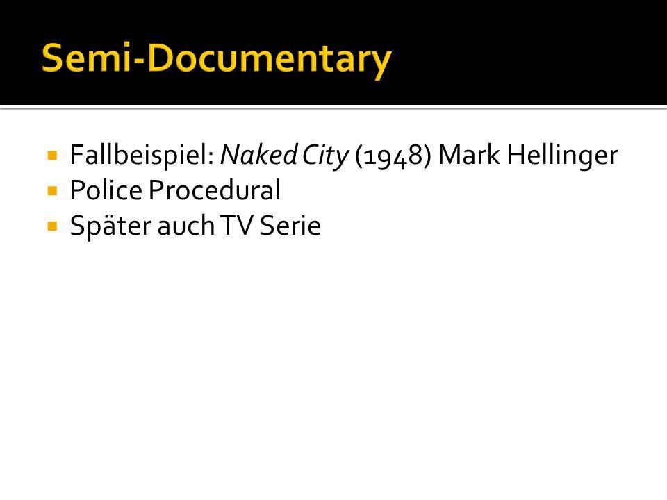  Fallbeispiel: Naked City (1948) Mark Hellinger  Police Procedural  Später auch TV Serie