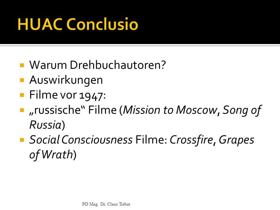 """ Warum Drehbuchautoren?  Auswirkungen  Filme vor 1947:  """"russische"""" Filme (Mission to Moscow, Song of Russia)  Social Consciousness Filme: Crossf"""