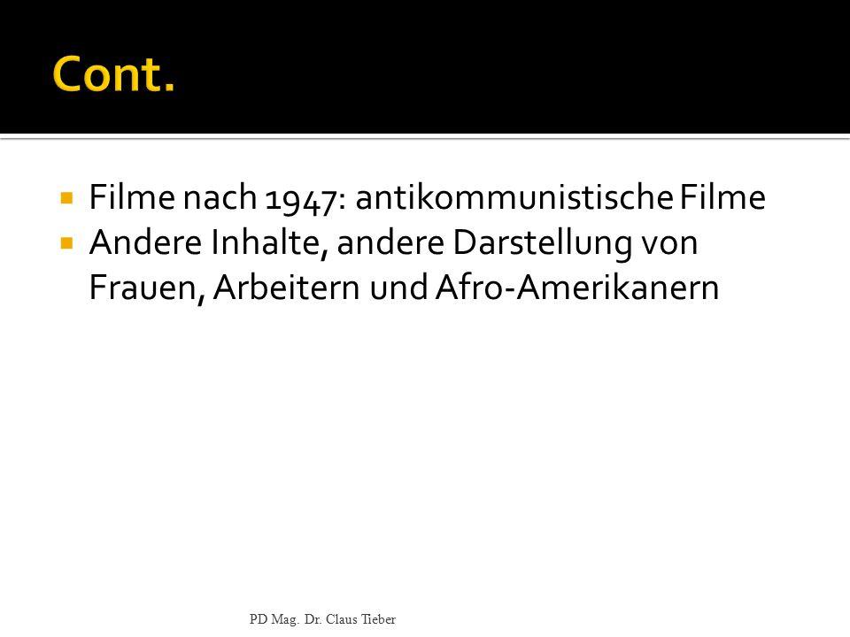  Filme nach 1947: antikommunistische Filme  Andere Inhalte, andere Darstellung von Frauen, Arbeitern und Afro-Amerikanern PD Mag. Dr. Claus Tieber
