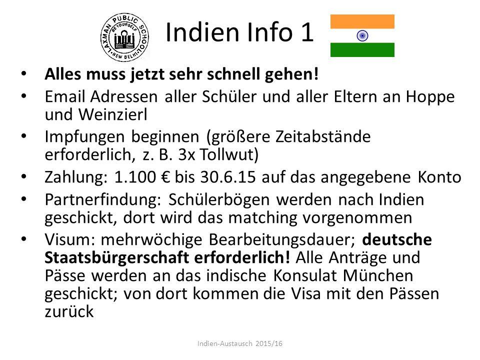 Indien Info 1 Alles muss jetzt sehr schnell gehen! Email Adressen aller Schüler und aller Eltern an Hoppe und Weinzierl Impfungen beginnen (größere Ze