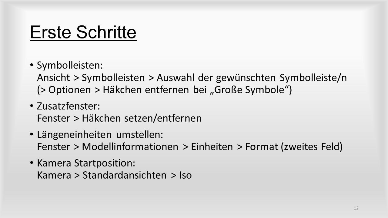 """Erste Schritte Symbolleisten: Ansicht > Symbolleisten > Auswahl der gewünschten Symbolleiste/n (> Optionen > Häkchen entfernen bei """"Große Symbole ) Zusatzfenster: Fenster > Häkchen setzen/entfernen Längeneinheiten umstellen: Fenster > Modellinformationen > Einheiten > Format (zweites Feld) Kamera Startposition: Kamera > Standardansichten > Iso 12"""