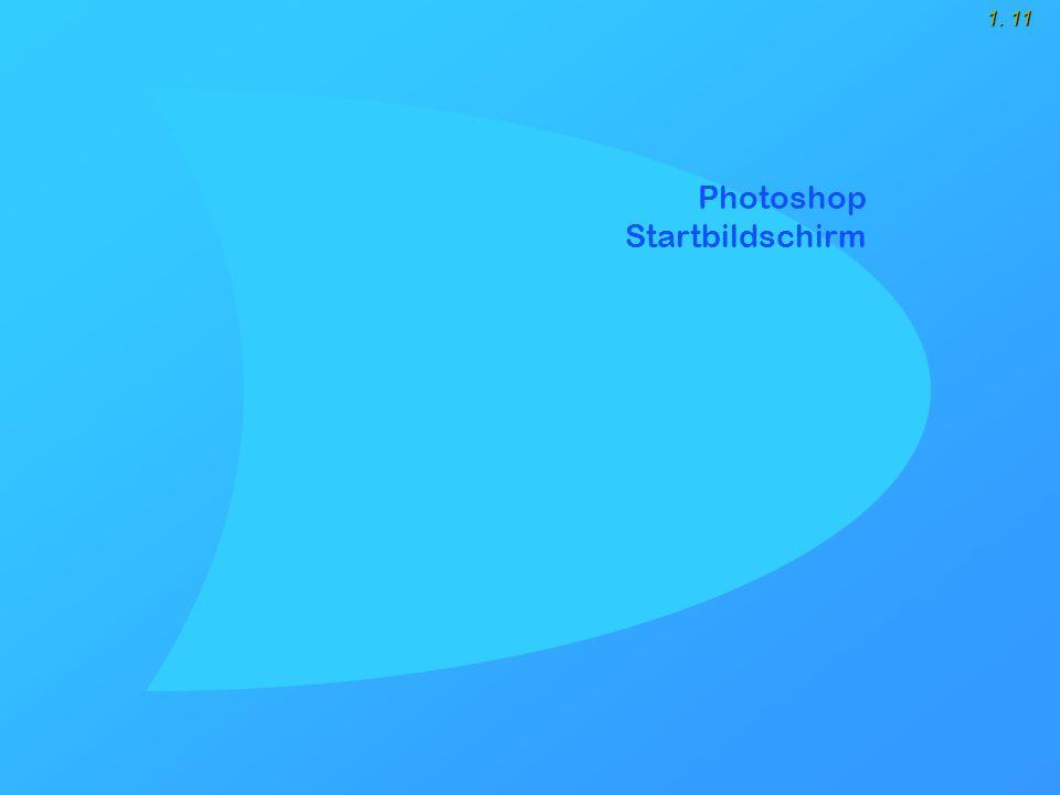 1. 11 Photoshop Startbildschirm