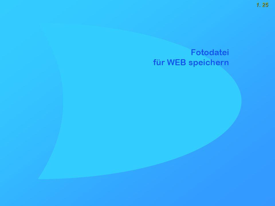 1. 25 Fotodatei für WEB speichern