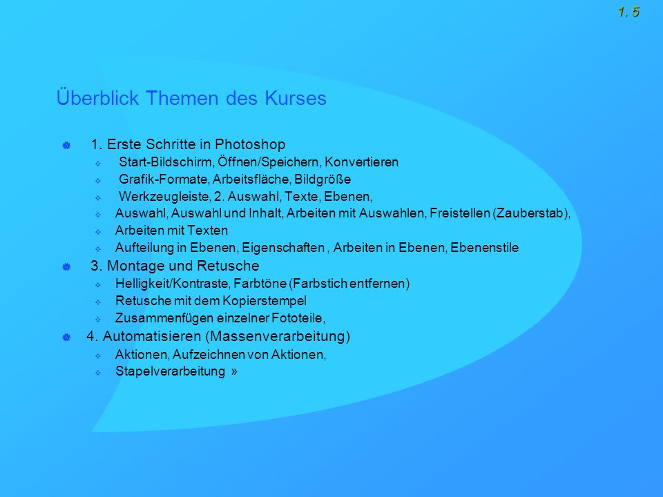 1.5 Überblick Themen des Kurses  1.