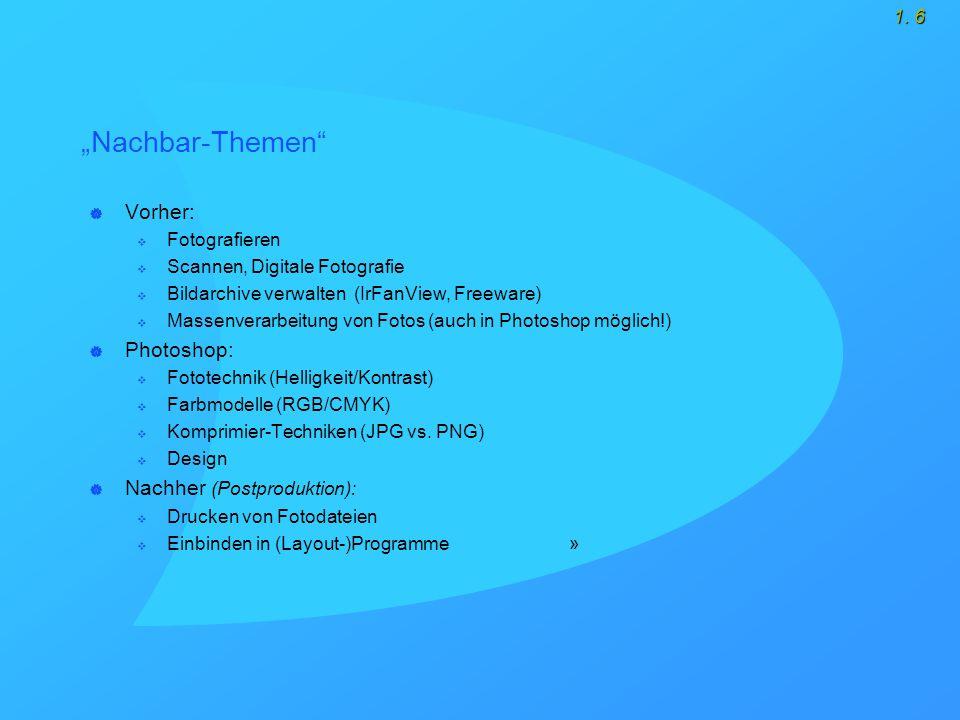 """1. 6 """"Nachbar-Themen""""  Vorher:  Fotografieren  Scannen, Digitale Fotografie  Bildarchive verwalten (IrFanView, Freeware)  Massenverarbeitung von"""