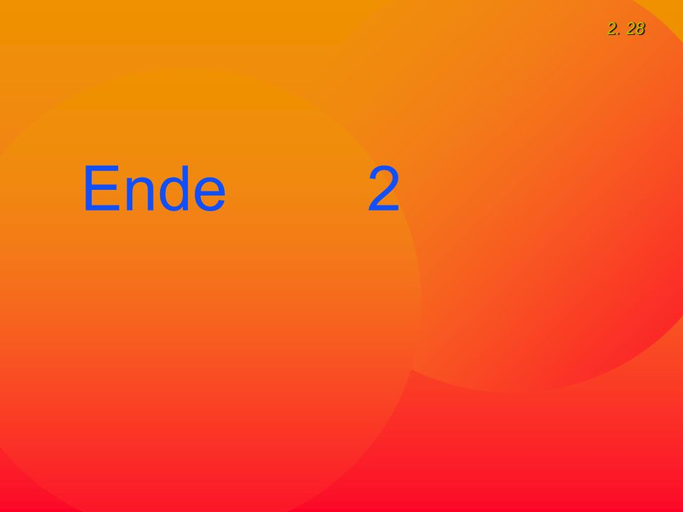 2. 28 Ende 2