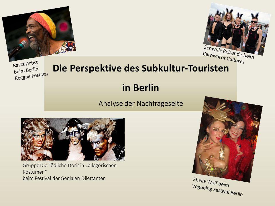 """Die Perspektive des Subkultur-Touristen in Berlin Analyse der Nachfrageseite Gruppe Die Tödliche Doris in """"allegorischen Kostümen"""" beim Festival der G"""