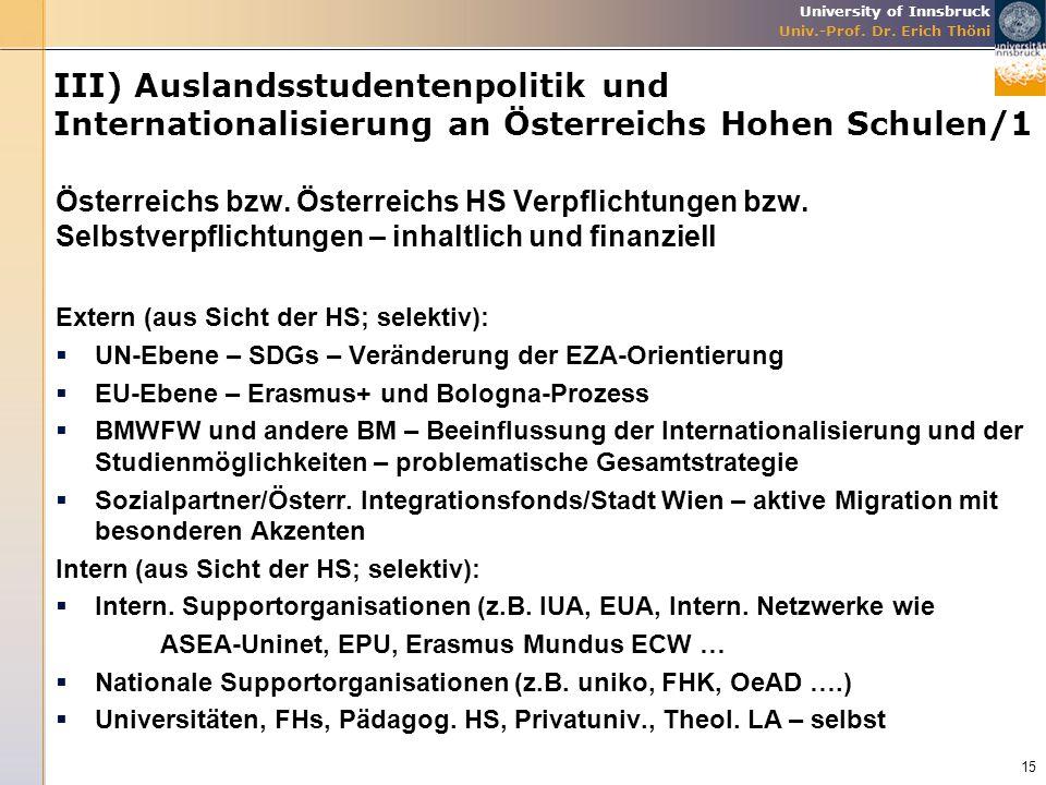 University of Innsbruck Univ.-Prof. Dr. Erich Thöni III) Auslandsstudentenpolitik und Internationalisierung an Österreichs Hohen Schulen/1 Österreichs