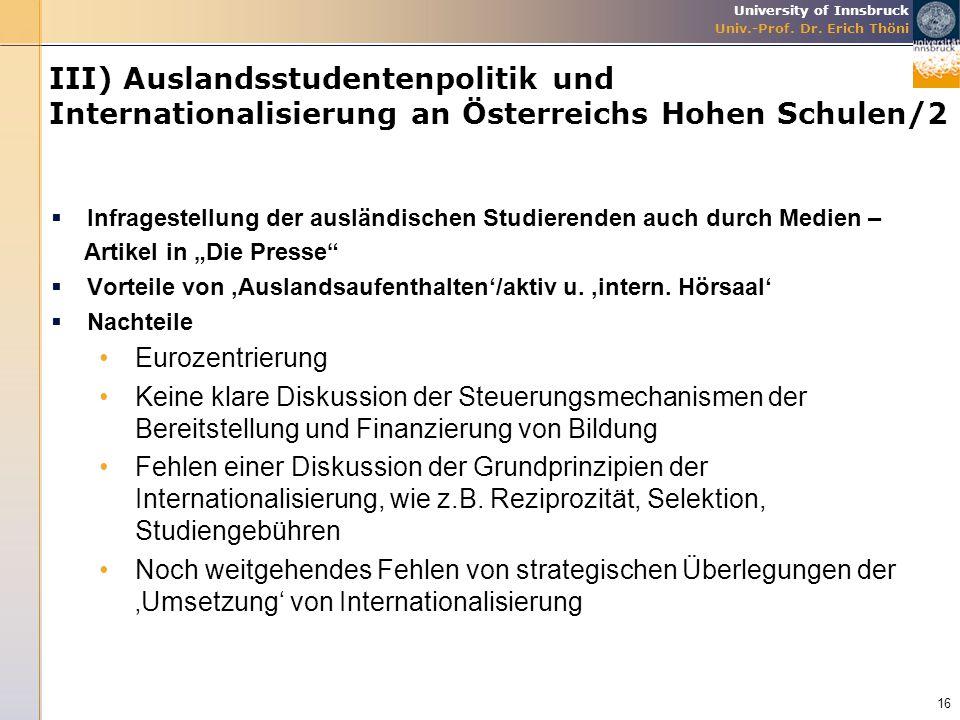 University of Innsbruck Univ.-Prof. Dr. Erich Thöni III) Auslandsstudentenpolitik und Internationalisierung an Österreichs Hohen Schulen/2  Infragest