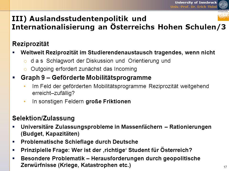 University of Innsbruck Univ.-Prof. Dr. Erich Thöni III) Auslandsstudentenpolitik und Internationalisierung an Österreichs Hohen Schulen/3 Reziprozitä