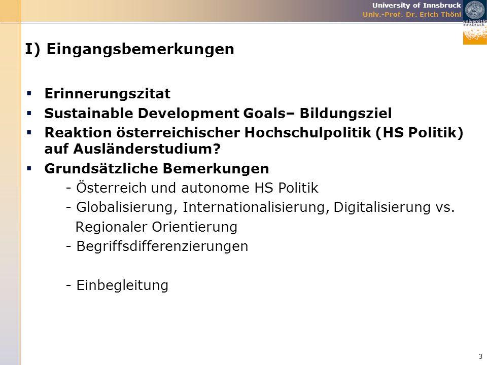 University of Innsbruck Univ.-Prof. Dr. Erich Thöni I) Eingangsbemerkungen  Erinnerungszitat  Sustainable Development Goals– Bildungsziel  Reaktion