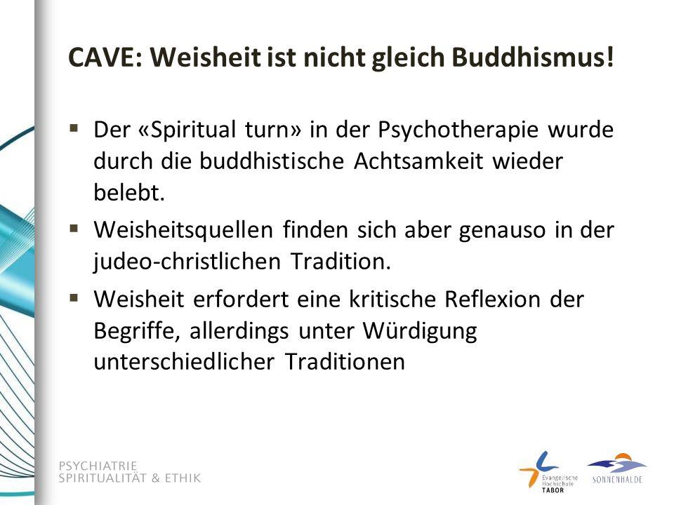 CAVE: Weisheit ist nicht gleich Buddhismus.