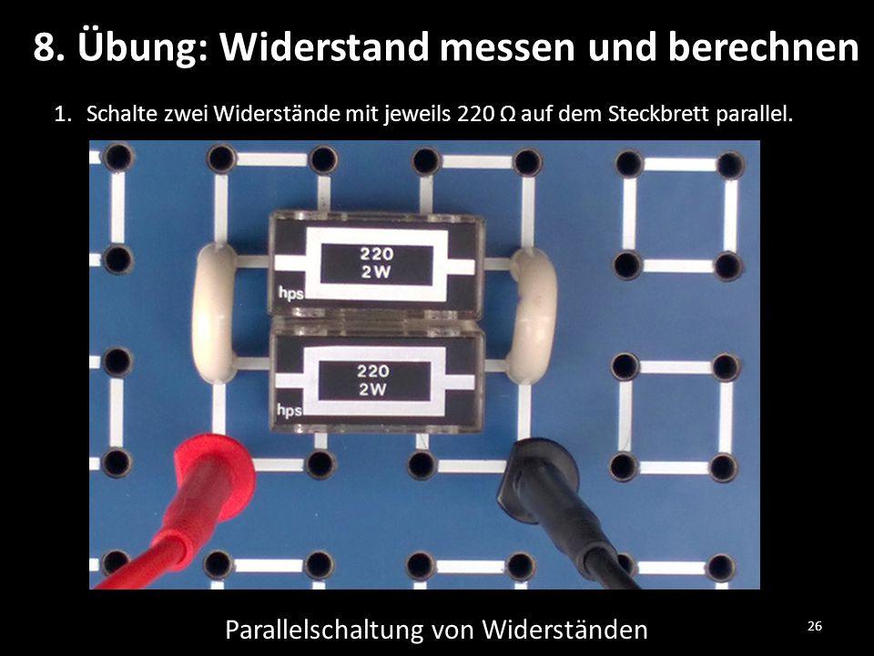 26 Parallelschaltung von Widerständen 8.