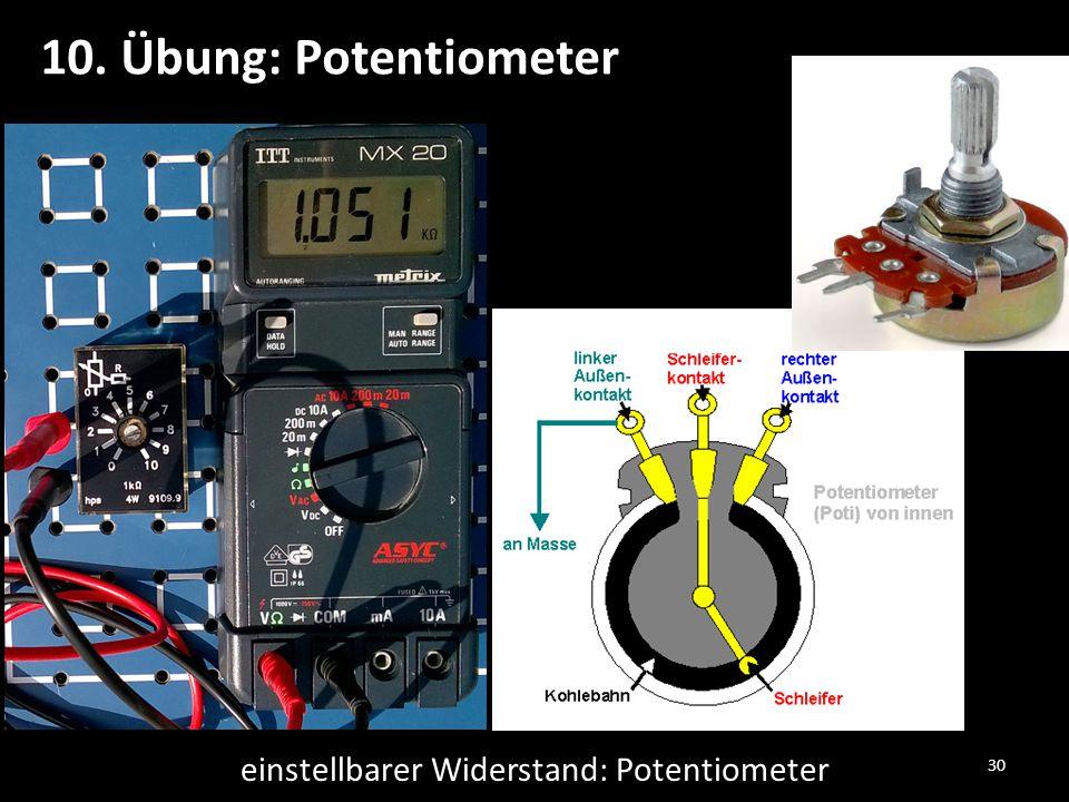 30 einstellbarer Widerstand: Potentiometer 10. Übung: Potentiometer