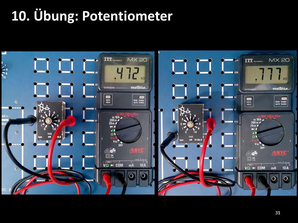31 10. Übung: Potentiometer