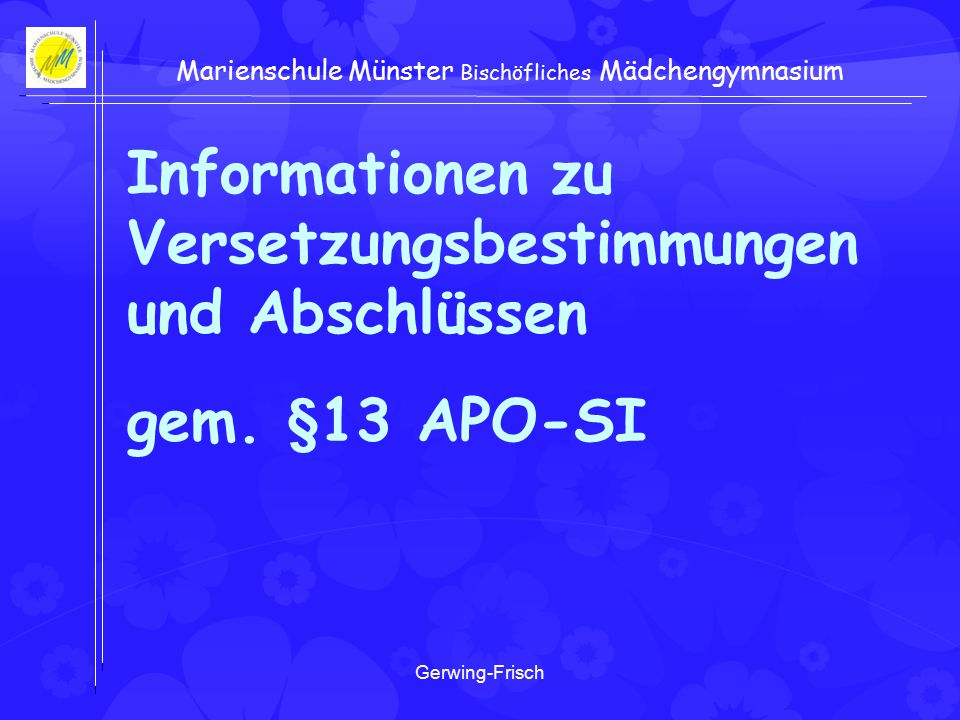 Gerwing-Frisch Marienschule Münster Bischöfliches Mädchengymnasium Informationen zu Versetzungsbestimmungen und Abschlüssen gem.