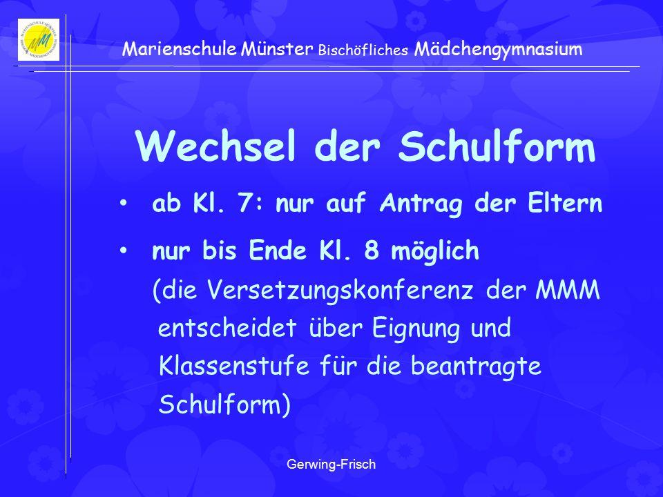Gerwing-Frisch Marienschule Münster Bischöfliches Mädchengymnasium Wechsel der Schulform ab Kl.