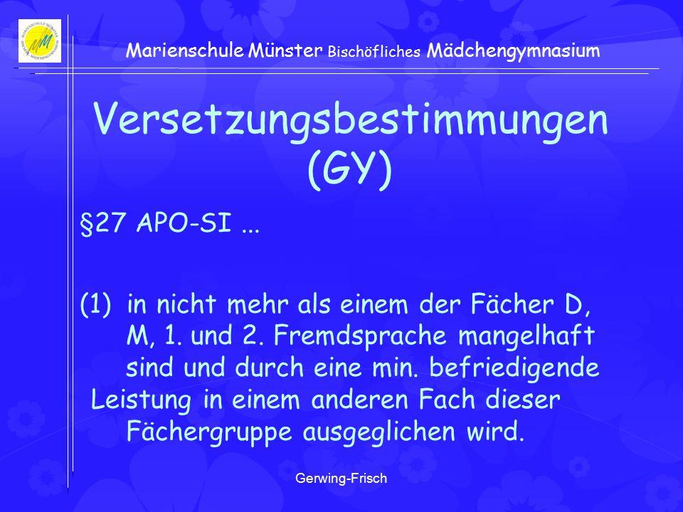 Gerwing-Frisch Marienschule Münster Bischöfliches Mädchengymnasium Versetzungsbestimmungen (GY) §27 APO-SI...