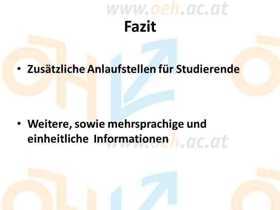 Fazit Zusätzliche Anlaufstellen für Studierende Weitere, sowie mehrsprachige und einheitliche Informationen