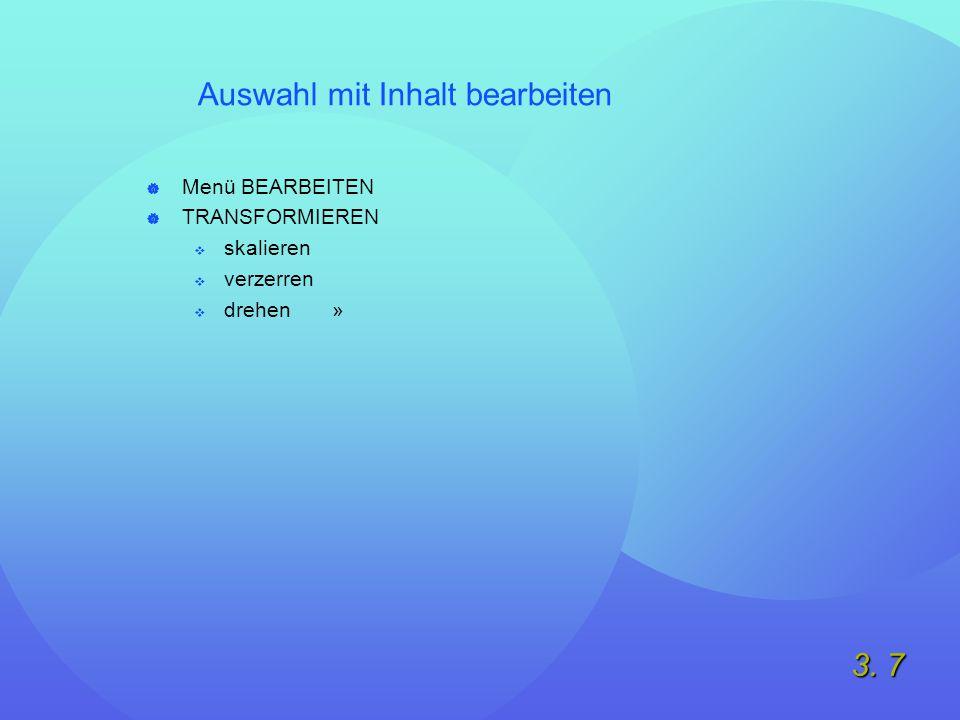 3. 7 Auswahl mit Inhalt bearbeiten  Menü BEARBEITEN  TRANSFORMIEREN  skalieren  verzerren  drehen »