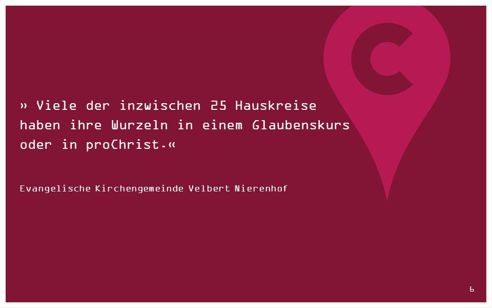 » Viele der inzwischen 25 Hauskreise haben ihre Wurzeln in einem Glaubenskurs oder in proChrist.« Evangelische Kirchengemeinde Velbert Nierenhof 6