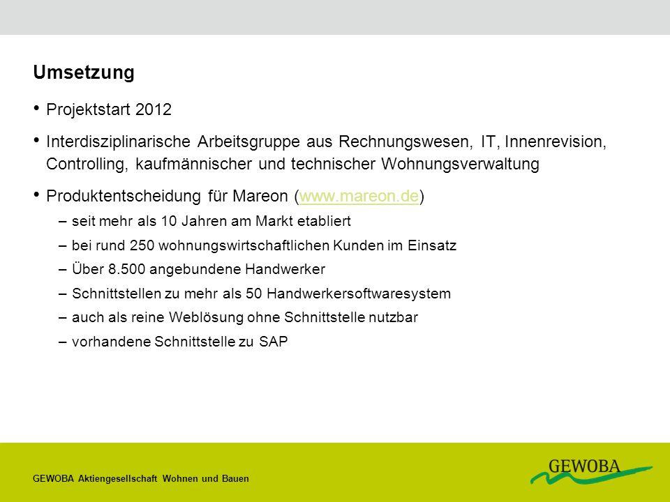 Umsetzung Projektstart 2012 Interdisziplinarische Arbeitsgruppe aus Rechnungswesen, IT, Innenrevision, Controlling, kaufmännischer und technischer Woh