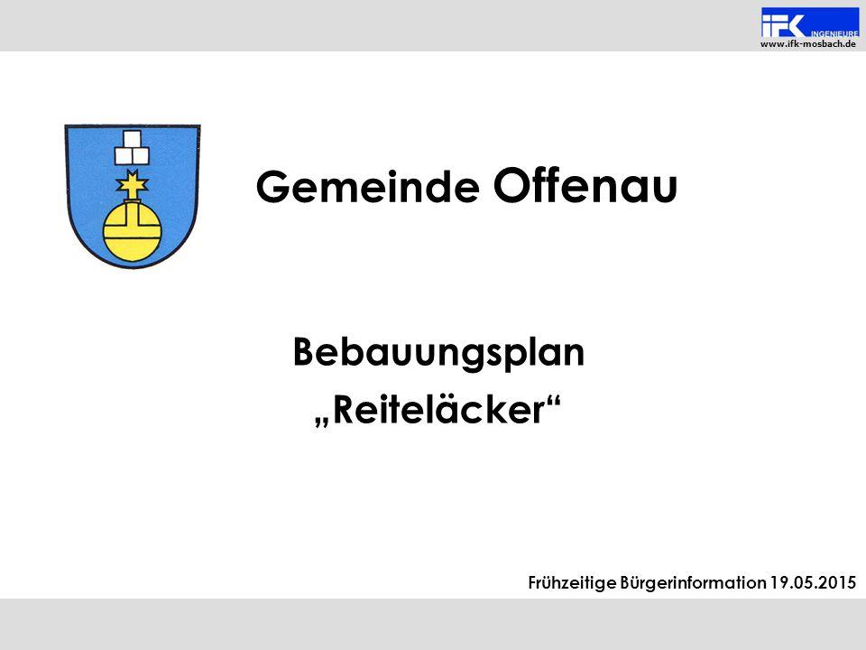"""www.ifk-mosbach.de Frühzeitige Bürgerinformation 19.05.2015 Gemeinde Offenau Bebauungsplan """"Reiteläcker"""""""