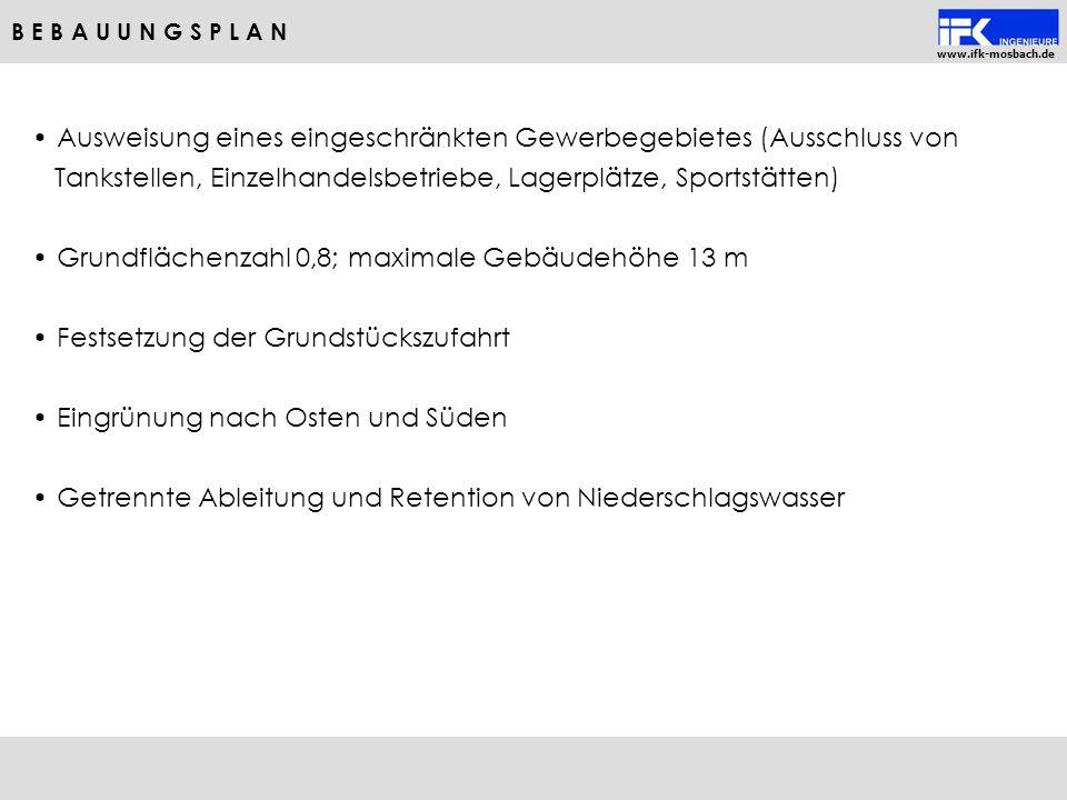 www.ifk-mosbach.de Ausweisung eines eingeschränkten Gewerbegebietes (Ausschluss von Tankstellen, Einzelhandelsbetriebe, Lagerplätze, Sportstätten) Gru