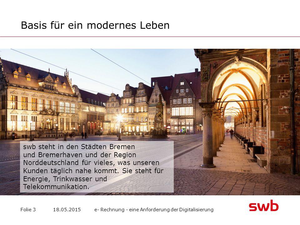 Basis für ein modernes Leben Folie 3 swb steht in den Städten Bremen und Bremerhaven und der Region Norddeutschland für vieles, was unseren Kunden täglich nahe kommt.