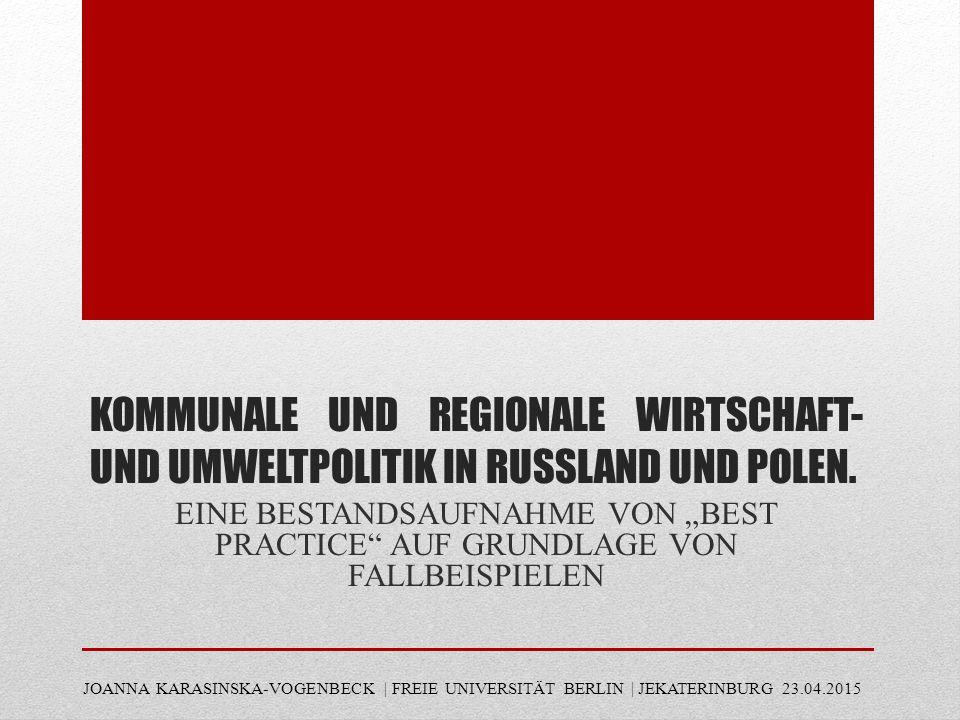 KOMMUNALE UND REGIONALE WIRTSCHAFT- UND UMWELTPOLITIK IN RUSSLAND UND POLEN.