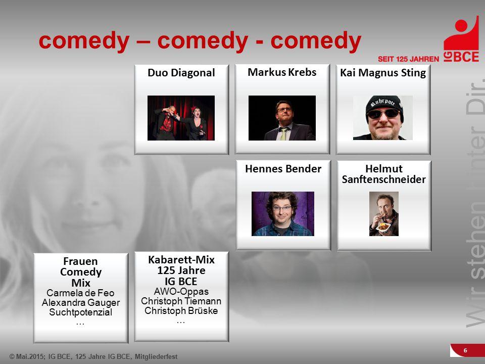 Wir stehen hinter Dir. © Mai.2015; IG BCE, 125 Jahre IG BCE, Mitgliederfest 6 comedy – comedy - comedy Duo Diagonal Helmut Sanftenschneider Markus Kre