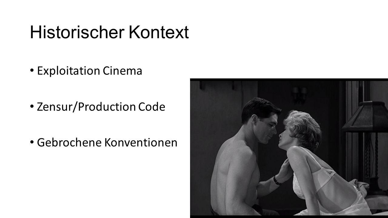 Historischer Kontext Exploitation Cinema Zensur/Production Code Gebrochene Konventionen